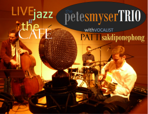 Hope to see you August 15th for The Pete Smyser Trio @ The Cafe !